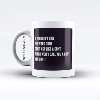 If you don't like the word Cunt mug - M019WORDCUNT