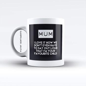Mum, favourite child mug - M0051MUM