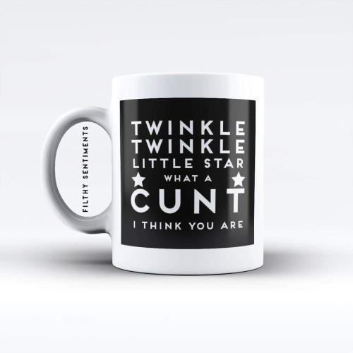 Twinkle Twinkle Cunt Mug - M032TWINKLE