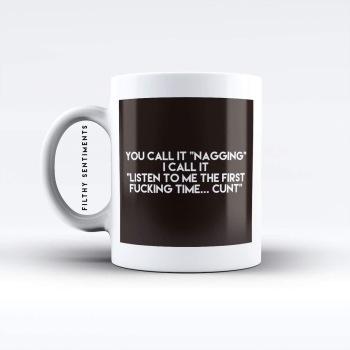 You call it nagging Cunt mug M054NAGGINGCUNT
