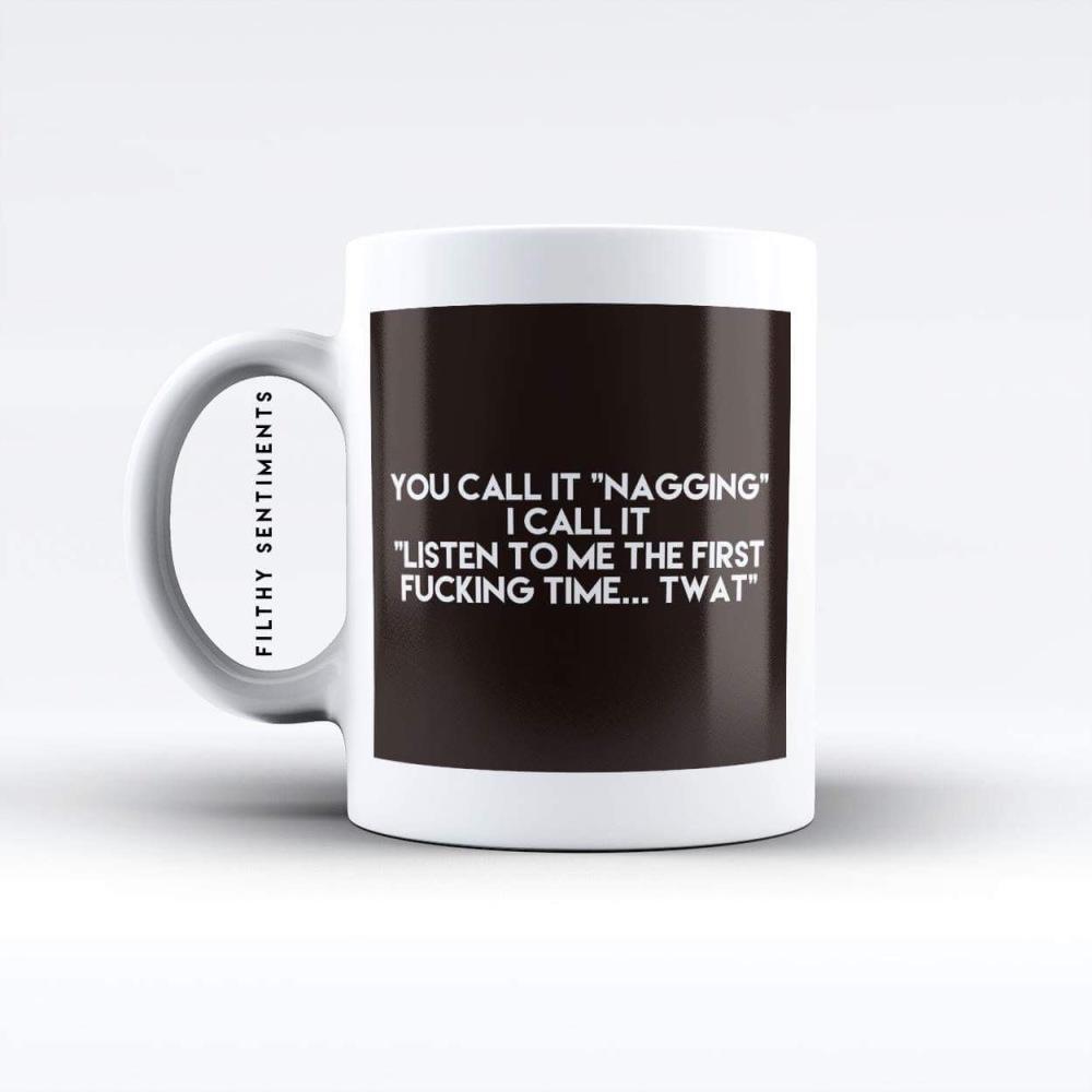 You call it nagging mug M042NAGGING