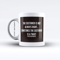 The customers a twat mug - M039CUSTOMER