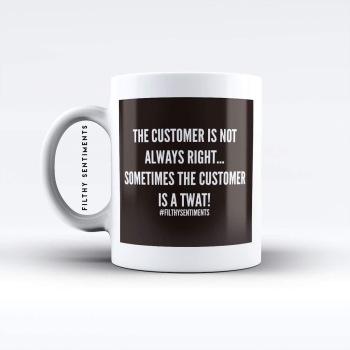 The customers a twat mug - M039CUSTOMER
