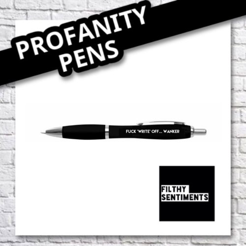 FUCK 'WRITE' OFF... WANKER PEN