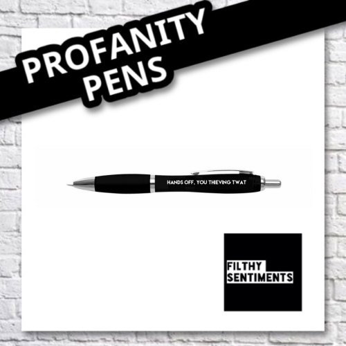 Hands off, you thieving twat pen