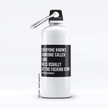 Water Bottle Everyone knows someone insult - WB001EOK