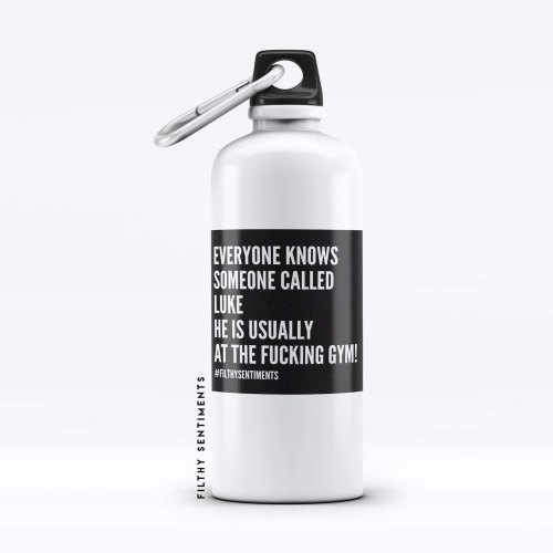 Water Bottle Everyone knows someone Personalised Insult - WB001EOK