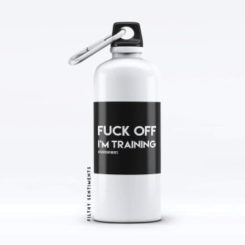 Water bottle fuck off I'm training - WB501TRAINING