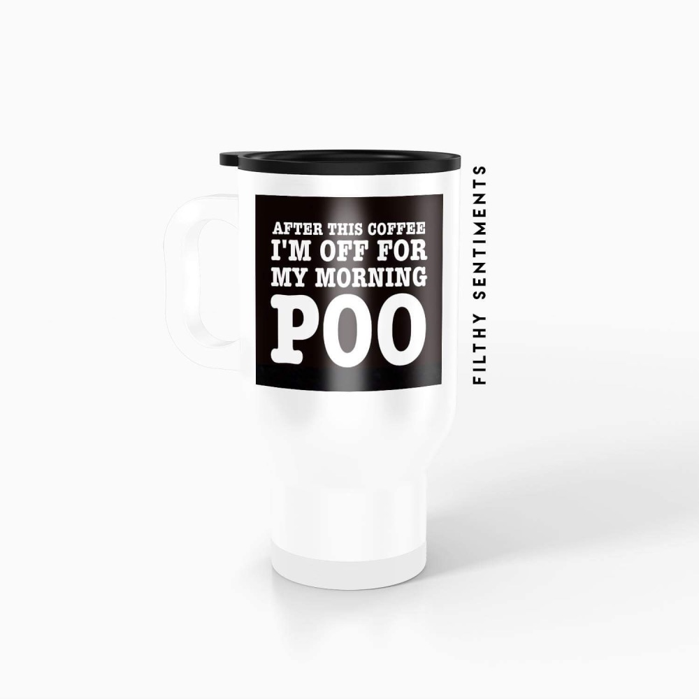 Travel mug - Morning poo coffee TM026POOCOFFEE