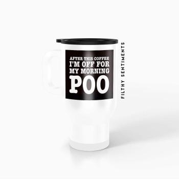 Travel mug - Morning poo coffee TM026POOCOFFEE