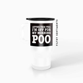 Travel mug - Morning poo tea TM027POOTEA
