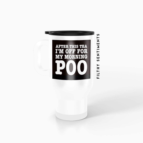 Travel mug - Morning poo tea TM027POOTEA