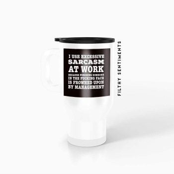 Travel mug - Sarcasm TM037SARCASM