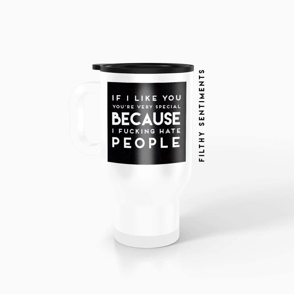Travel mug - If I like you TM018SPECIAL