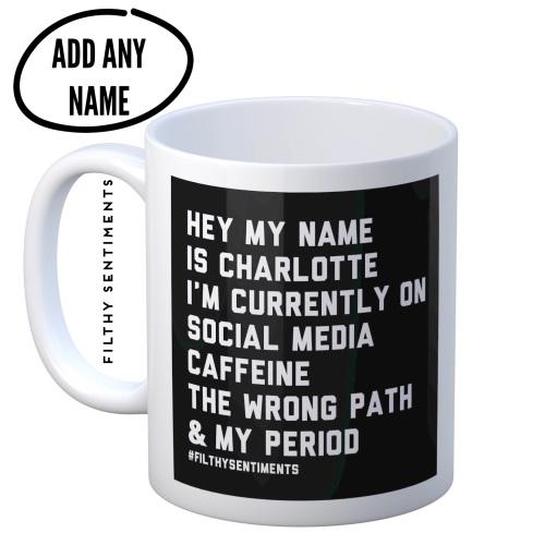 PERSONALISED IM ON MY PERIOD mug