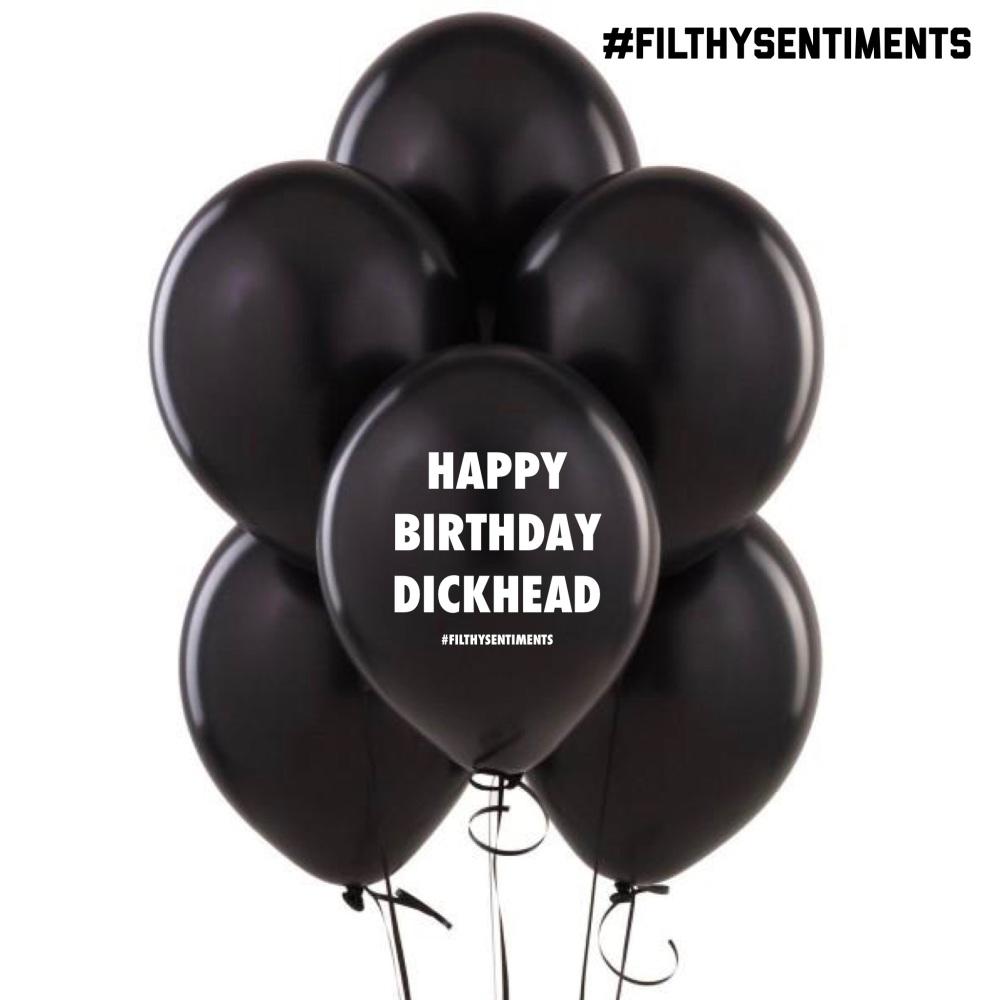 HAPPY BIRTHDAY DICKHEAD  BALLOONS (Pack of 5)