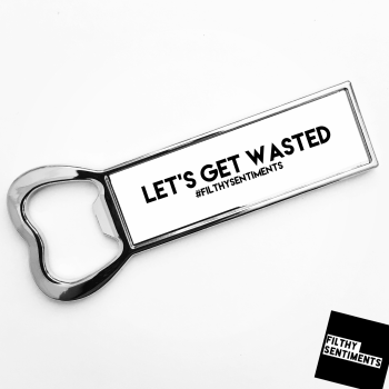 *NEW* LETS GET WASTED BOTTLE OPENER FRIDGE MAGNET - F00062