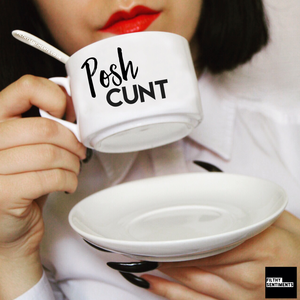 Teacup & Saucer - Posh Cunt