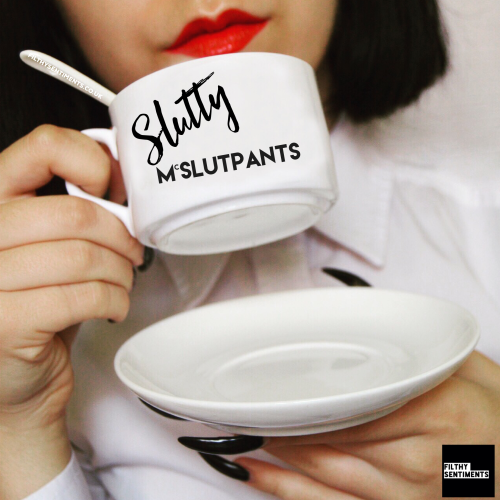 Teacup & Saucer - Slutty mcslutpants