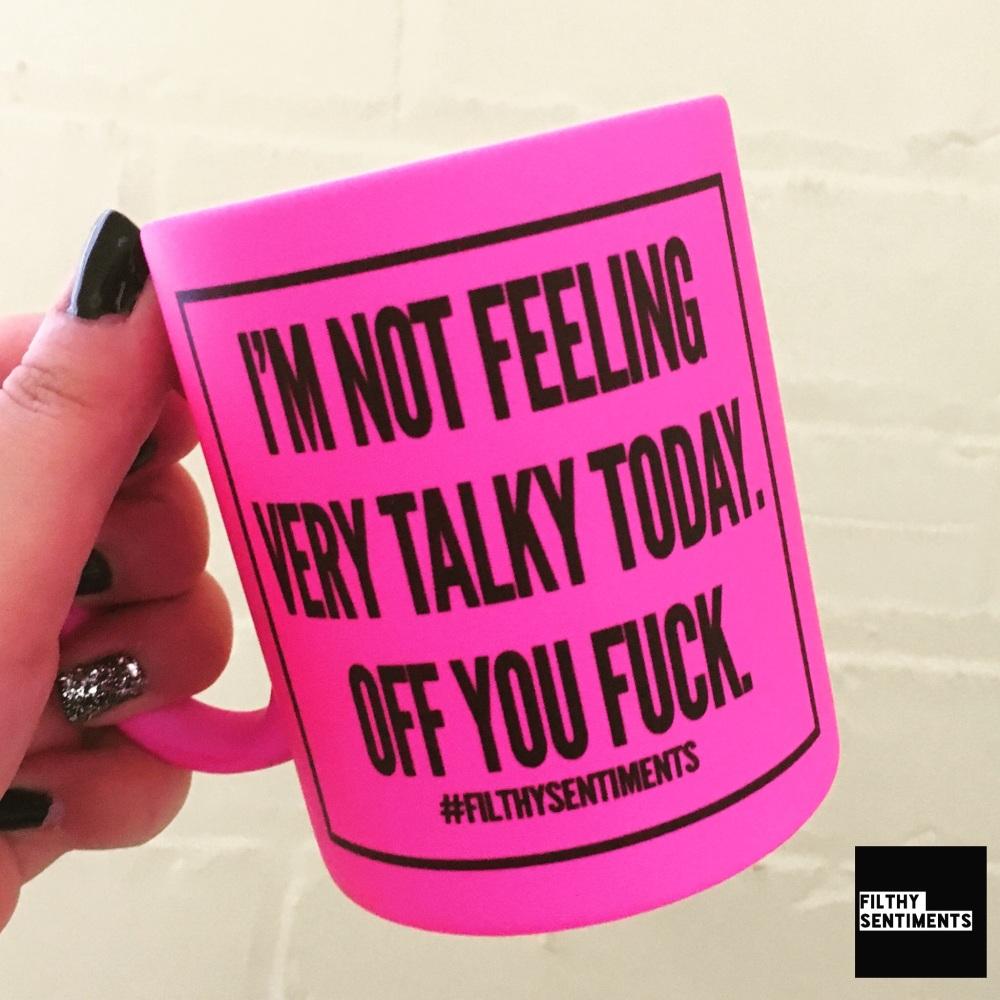 *NEW* NOT FEELING TALKY TODAY MUG