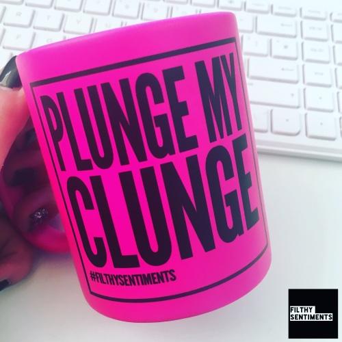 *NEW* PLUNGE MY CLUNGE MUG