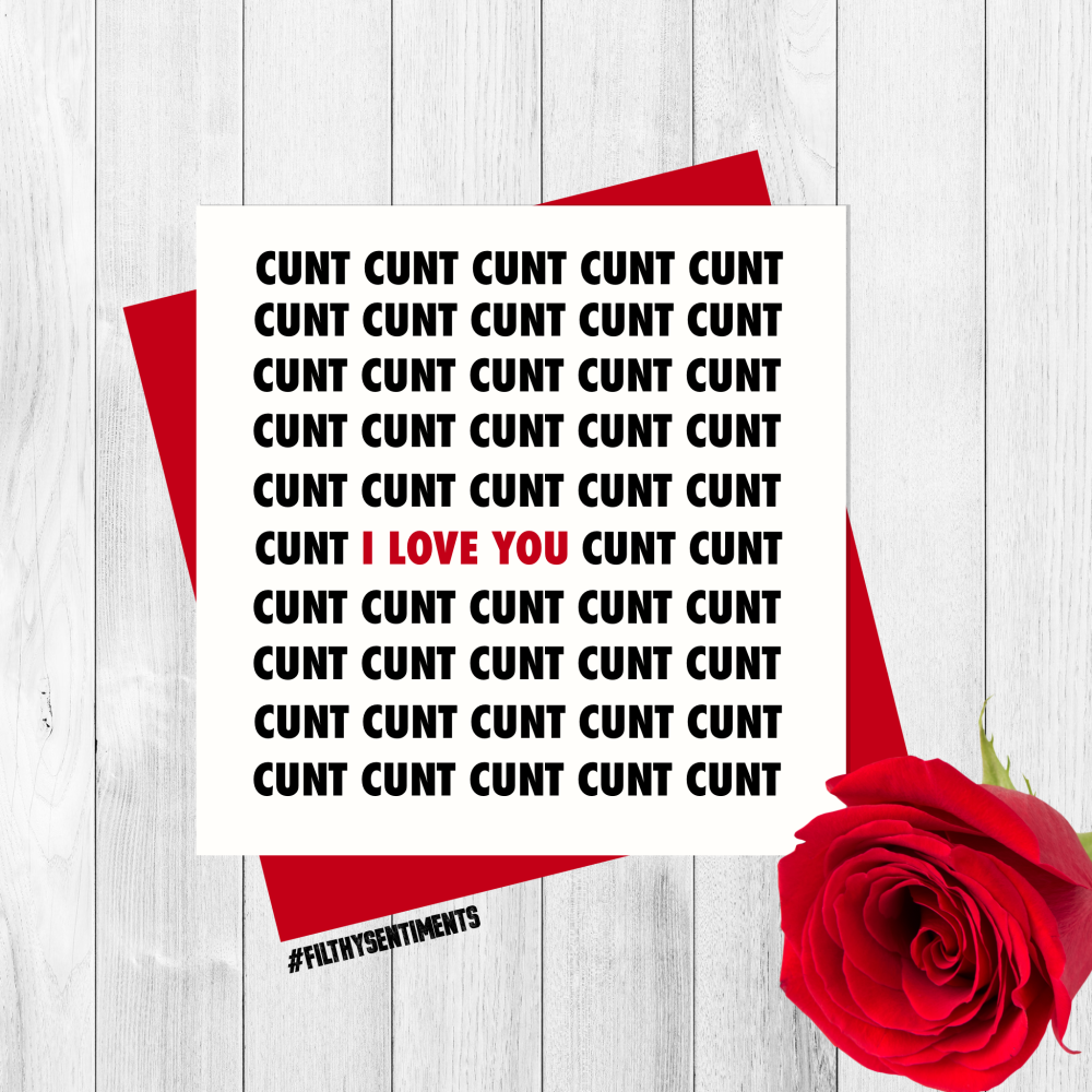 *NEW* LOVE YOU CUNT CARD