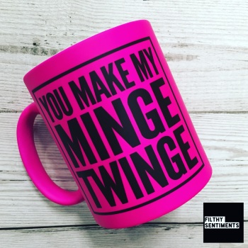 *NEW* MINGE TWINGE MUG
