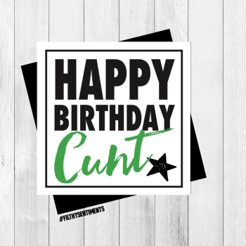 BIRTHDAY CUNT CARD - FS303 - G0007