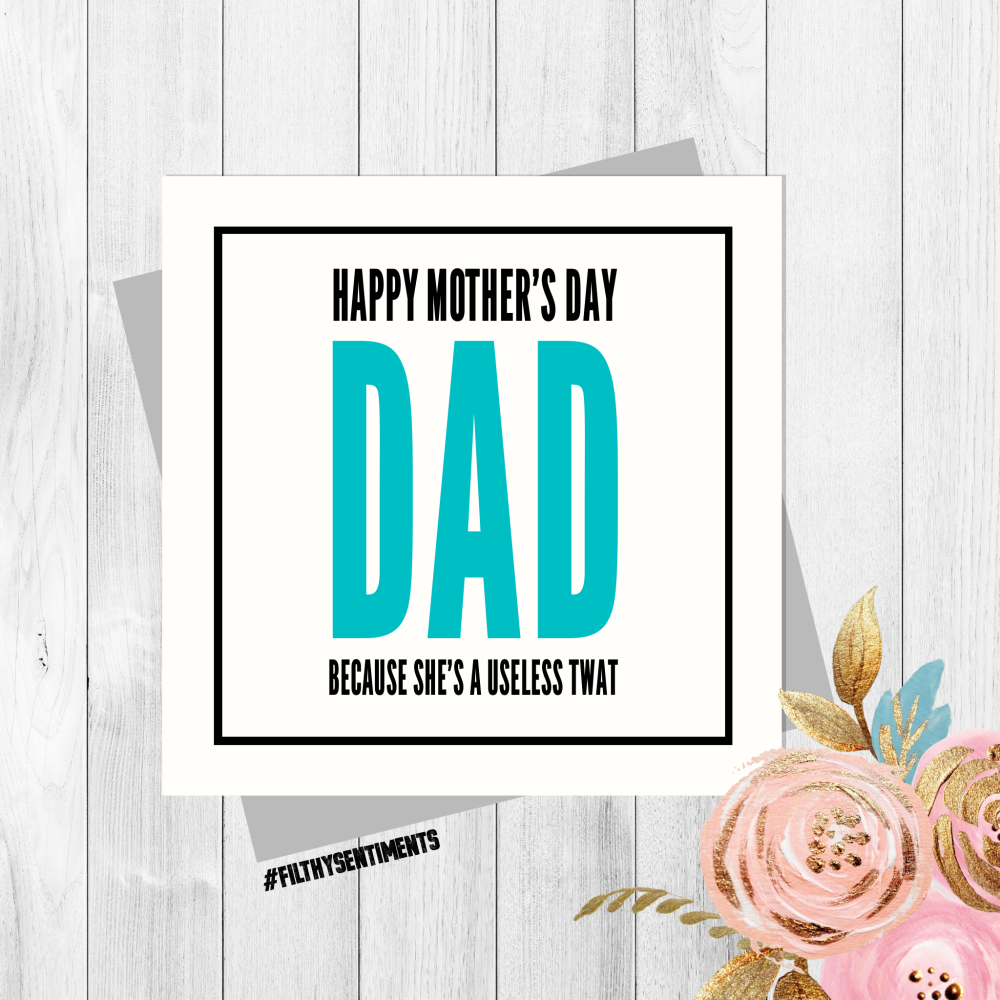 Dad useless Mother's Day card