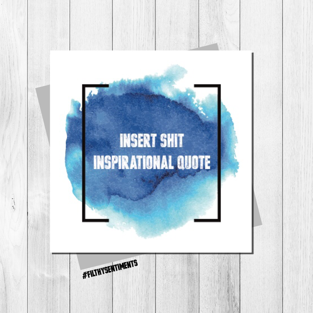 SHIT INSPIRATIONAL QUOTE CARD BLUE - FS134 - G0069