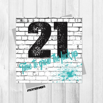 21 TIME TO GROW UP CARD - FS319 - G0019