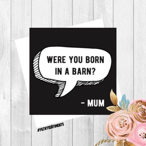 MUM BORN IN A BARN - FS133