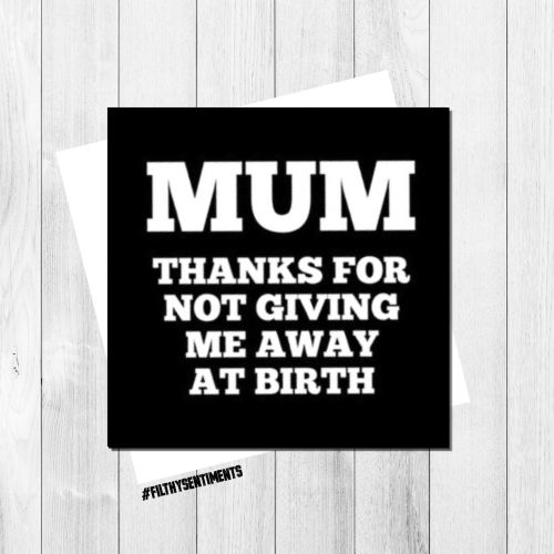 Mum, thanks for not giving me away card FS184 - G0028