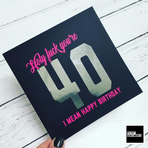 40 HOLY FUCK (I MEAN HAPPY BIRTHDAY) FOIL CARD - FS802