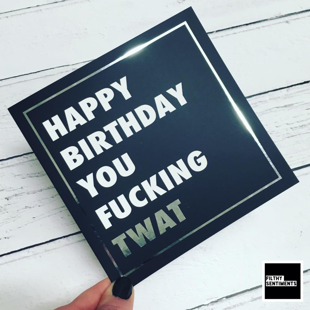 BIRTHDAY TWAT FOIL CARD - FS805