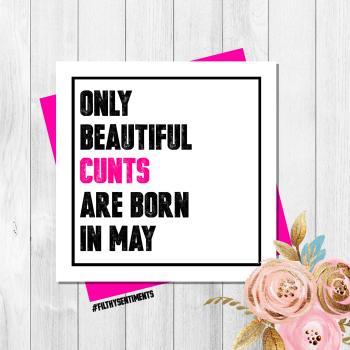 Beautiful Cunt May Card - PER74