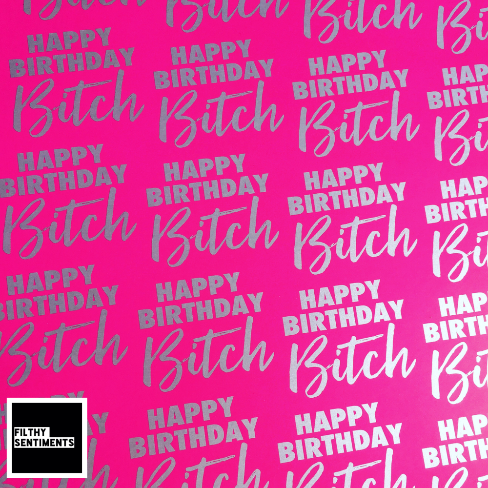 happy Birthday Bitch Pink & Silver Wrapping Paper