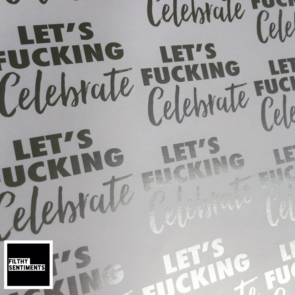 Let's Fucking Celebrate Silver & White Wrapping Paper
