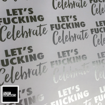 Let's Fucking Celebrate Silver & White Wrapping Paper - D00038