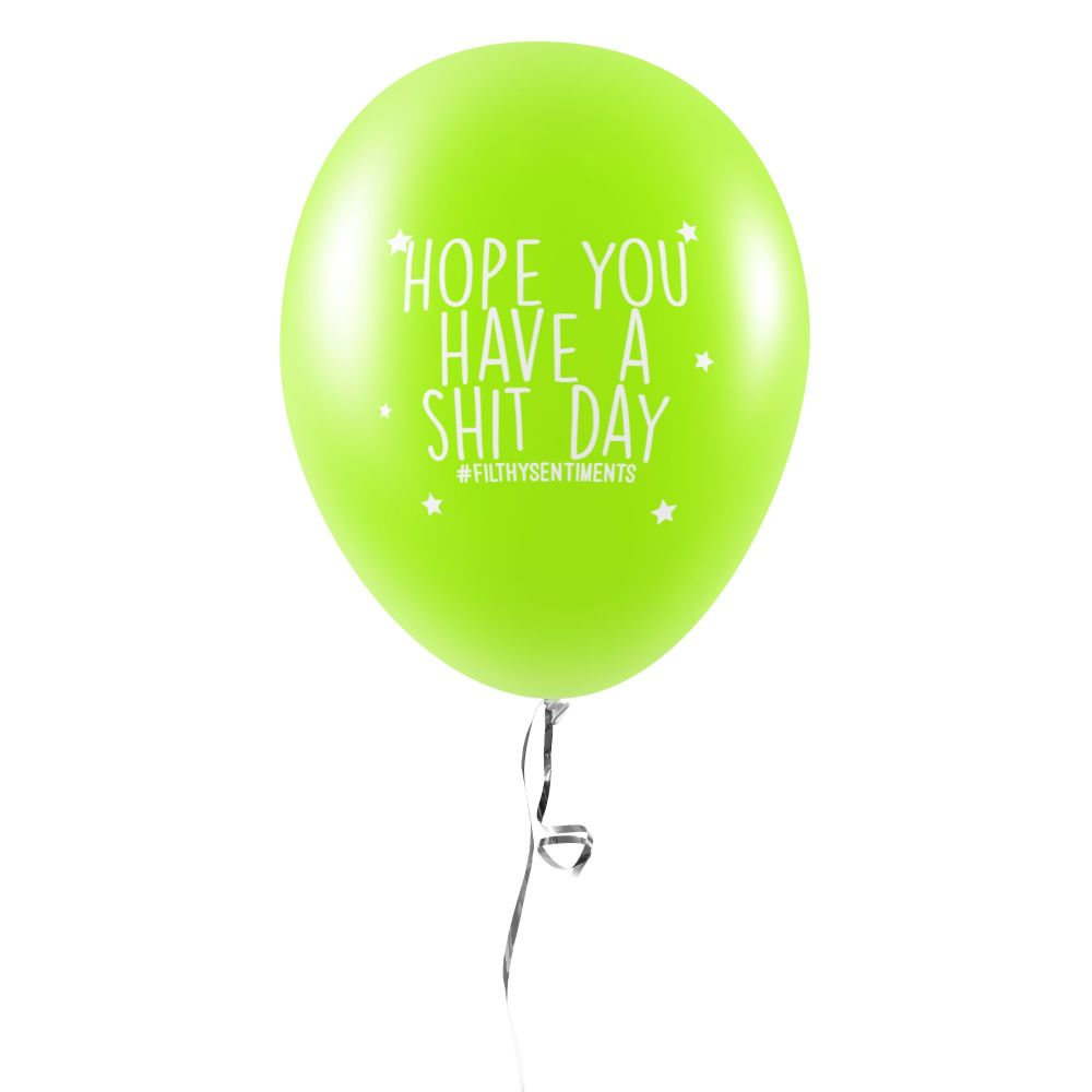 HOPE YOU HAVE A SHIT DAY BALLOONS (Pack of 5) -