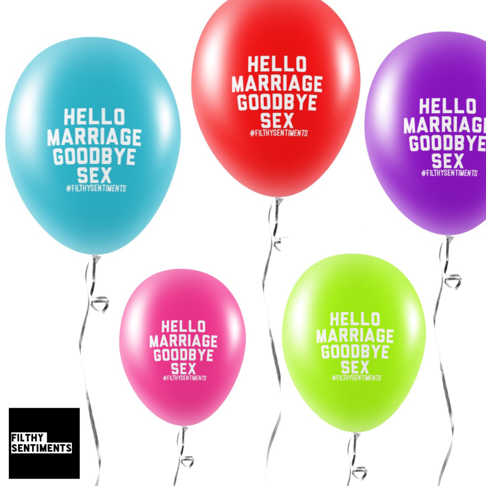 HELLO MARRIAGE GOODBYE SEX BALLOONS (Pack of 5) - E0032