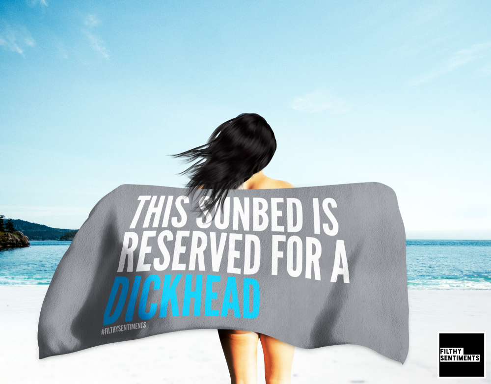 RESERVED FOR A DICKHEAD TOWEL