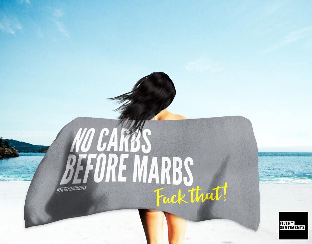 NO CARBS BEFORE MARBS TOWEL