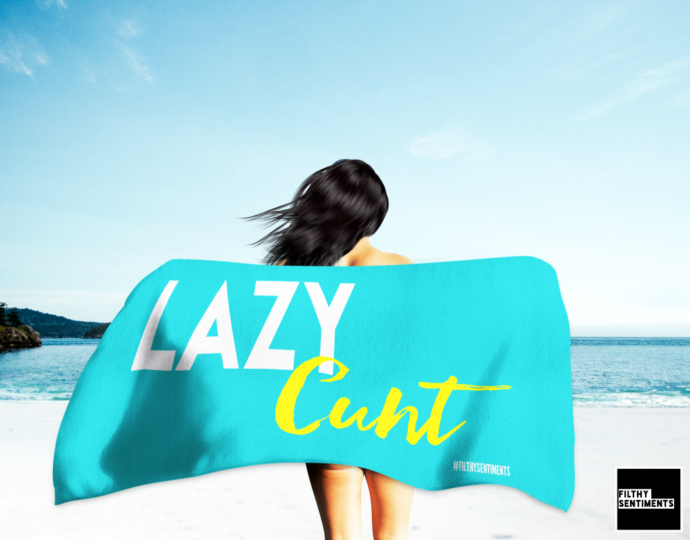 LAZY CUNT TOWEL
