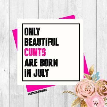 Beautiful Cunt July Card - PER74