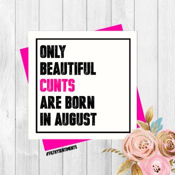 Beautiful Cunt August Card - PER74
