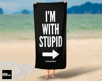 I'M WITH STUPID TOWEL - K001