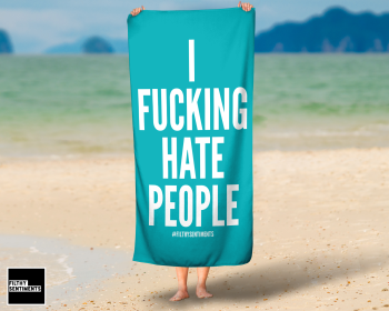 TURQUOISE I FUCKING HATE PEOPLE TOWEL / K002