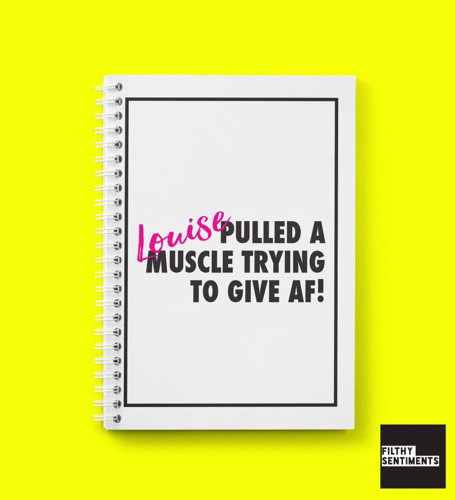 ANY NAME PULLED A MUSCLE NOTEBOOK PERSONALISED - N004