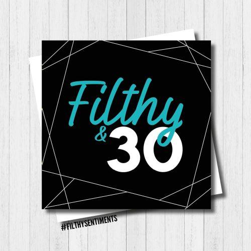 FILTHY 30 CARD - FS338